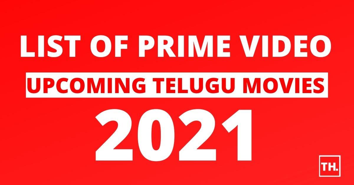 List Of Upcoming Telugu Movies On Amazon Prime