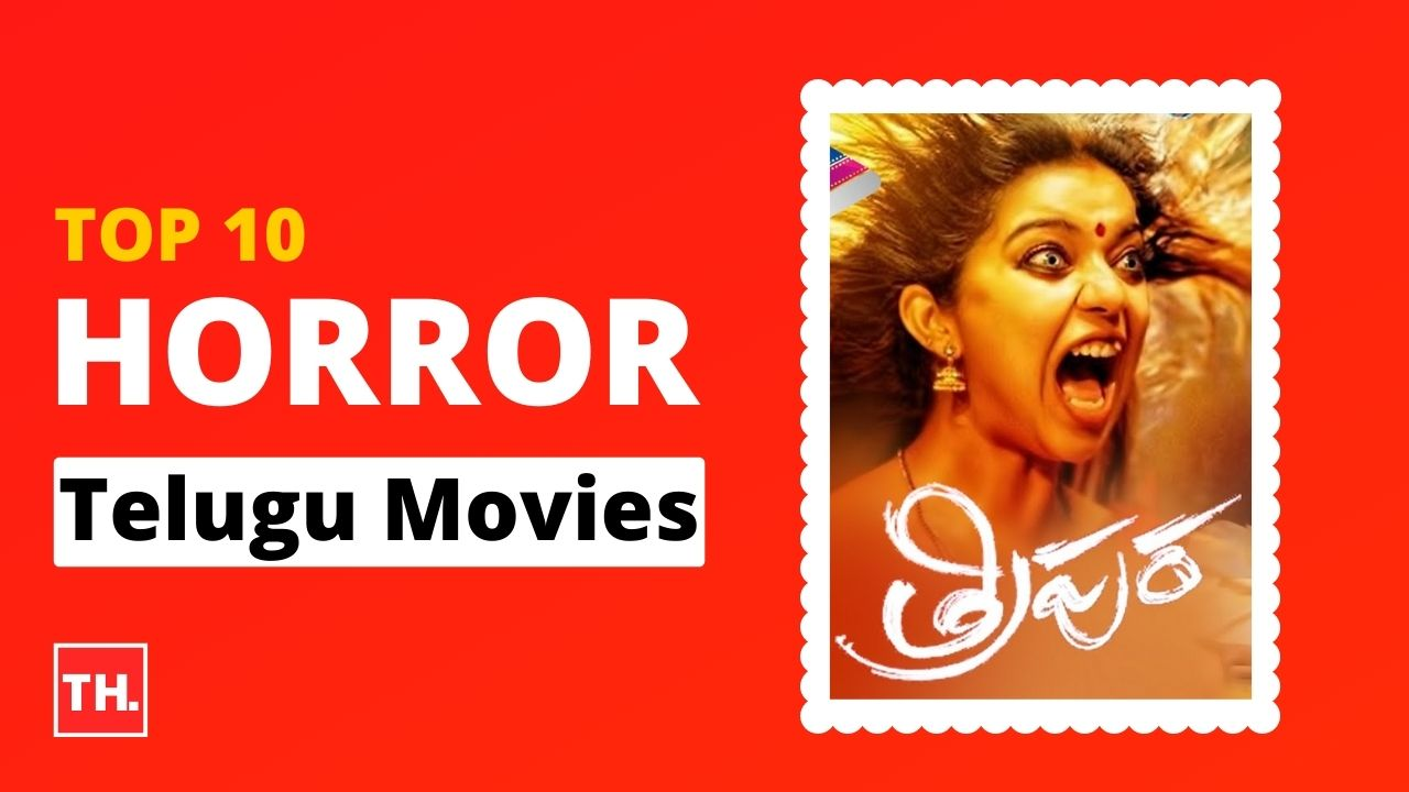 Top 10 Telugu Horror Movies of All Time