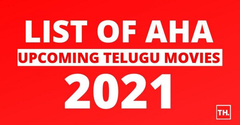 List of Aha Upcoming Telugu Movies 2021