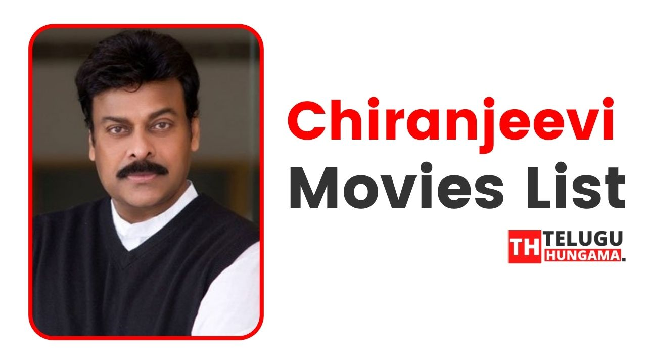 Chiranjeevi Movies List