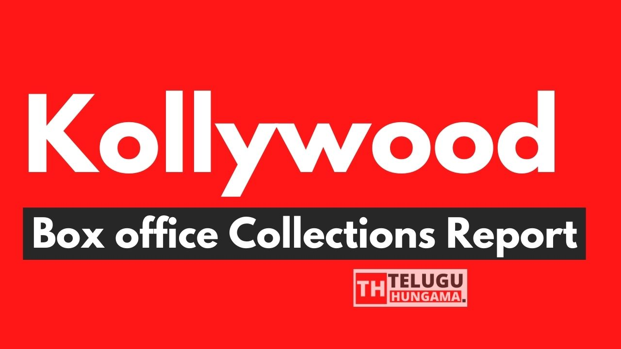Kollywood Box office Collections Report 2021