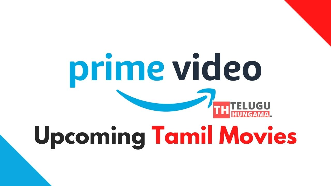 Upcoming Tamil Movies in Amazon Prime 2021