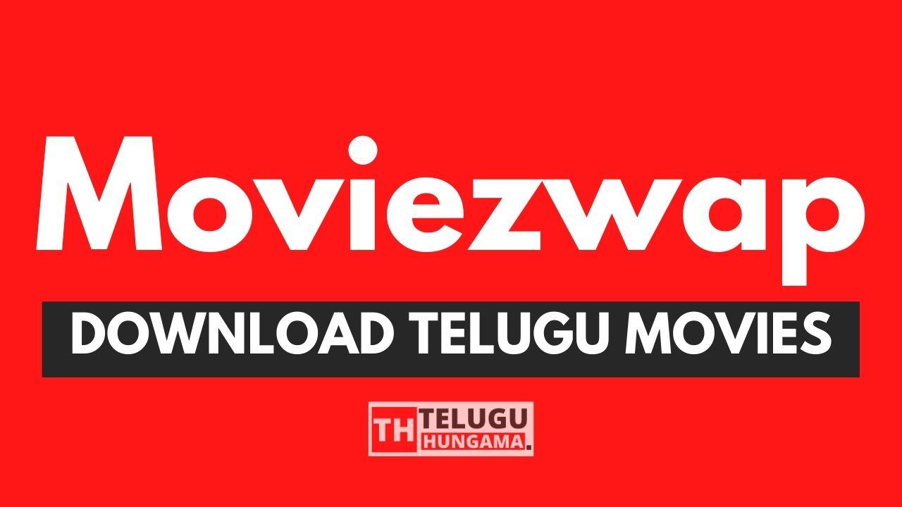 Moviezwap 2021 latest Telugu Movies for Free download